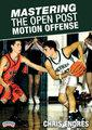 Mastering the Open Post Motion Offense